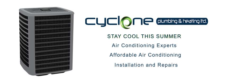 Cyclone Plumbing and Heating Cooling Experts in Airdrie and Calgary. Call Us for Air Conditioning Installation or Repair